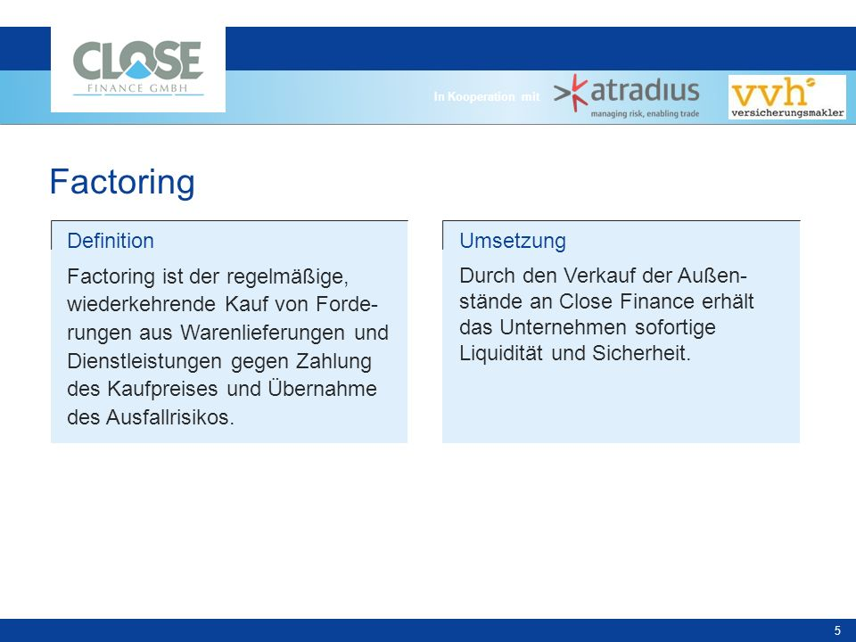 In Kooperation mit 6 So einfach funktioniert Factoring Close Finance Unternehmen Kunde Das Unternehmen erbringt seine Leistung.