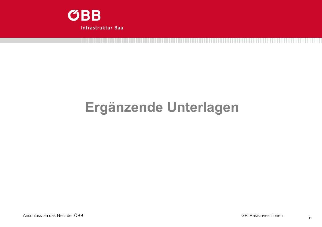 Anschluss an das Netz der ÖBB 11 GB. Basisinvestitionen Ergänzende Unterlagen