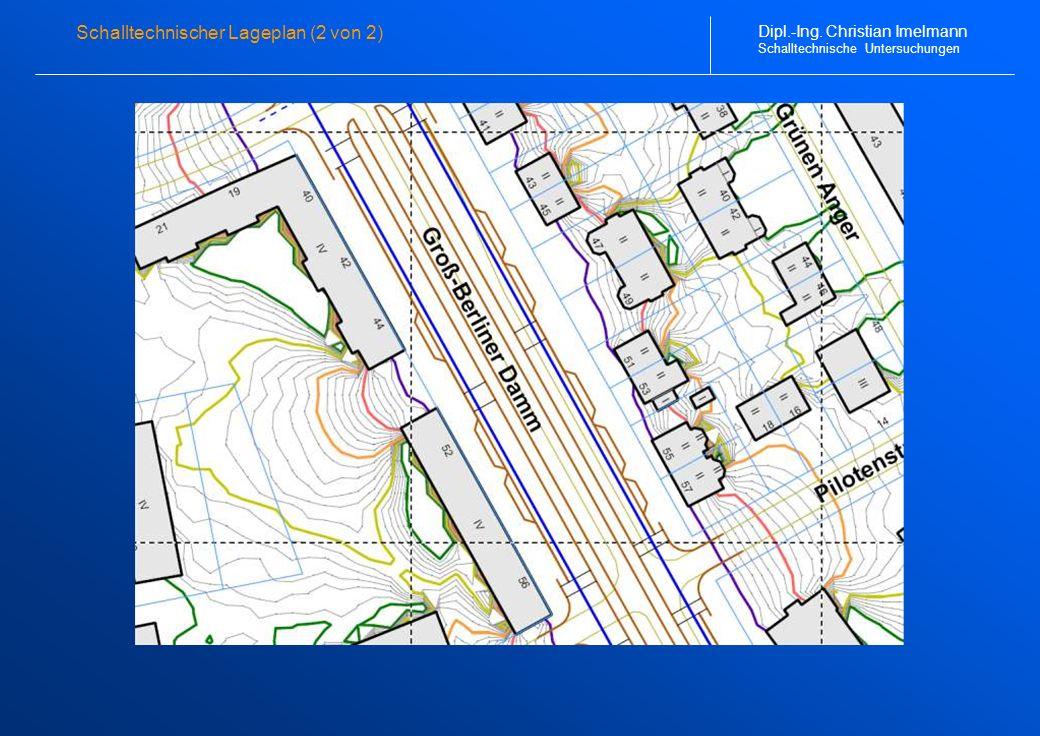 Schalltechnischer Lageplan (2 von 2) Dipl.-Ing. Christian Imelmann Schalltechnische Untersuchungen