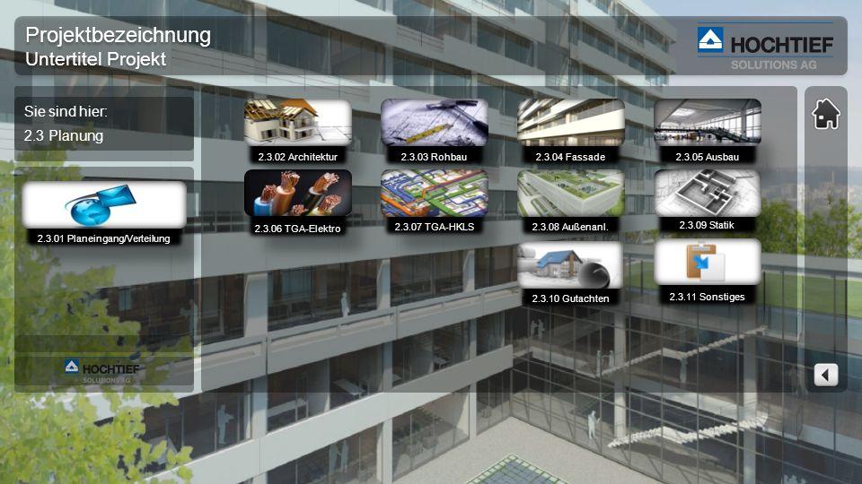 Projektbezeichnung Untertitel Projekt Projektbezeichnung Untertitel Projekt 2.3.02 Architektur 2.3.03 Rohbau 2.3.04 Fassade 2.3.06 TGA-Elektro 2.3.07