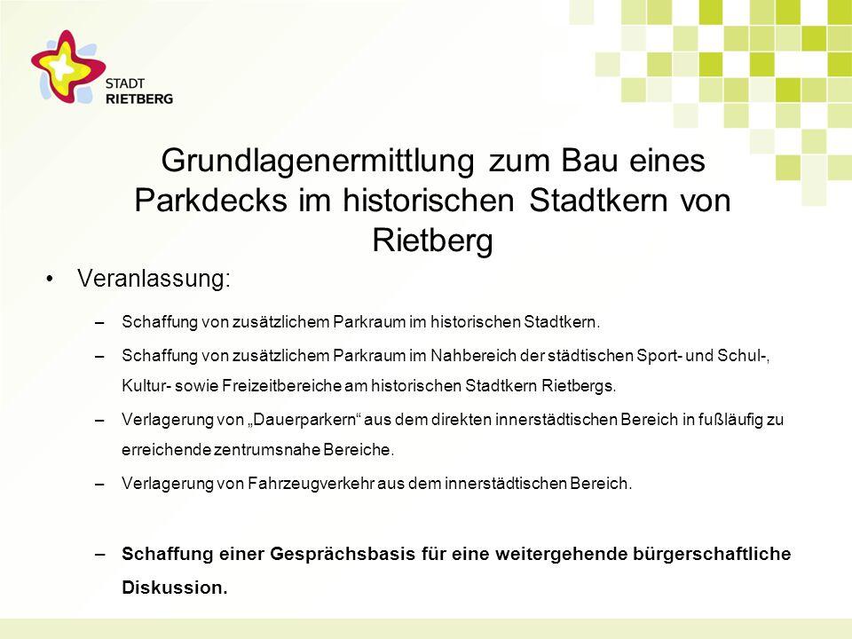 Grundlagenermittlung zum Bau eines Parkdecks im historischen Stadtkern von Rietberg Veranlassung: –Schaffung von zusätzlichem Parkraum im historischen Stadtkern.