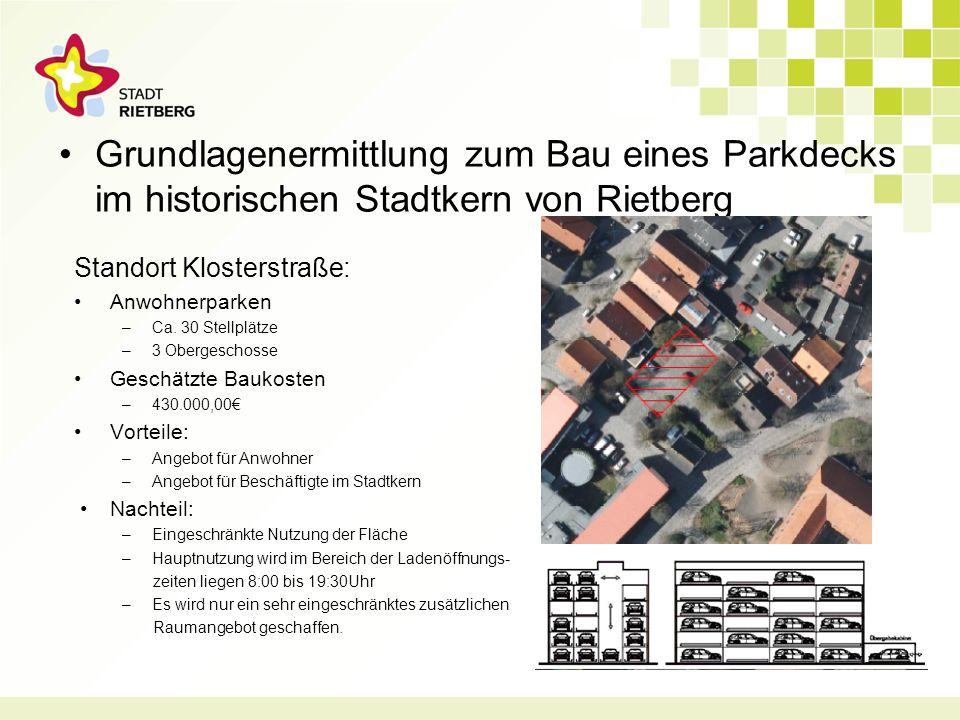 Grundlagenermittlung zum Bau eines Parkdecks im historischen Stadtkern von Rietberg Standort Klosterstraße: Anwohnerparken –Ca.