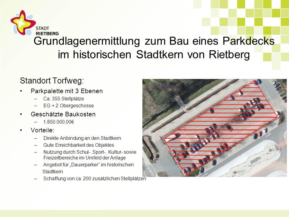 Grundlagenermittlung zum Bau eines Parkdecks im historischen Stadtkern von Rietberg Standort Torfweg: Parkpalette mit 3 Ebenen –Ca.