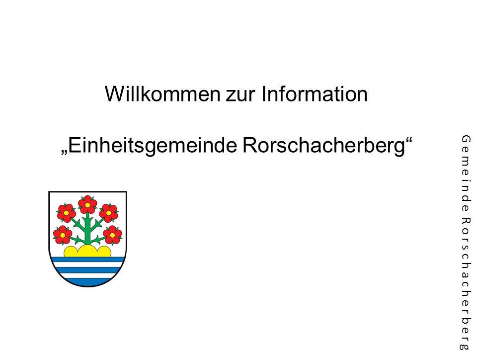 Willkommen zur InformationEinheitsgemeinde Rorschacherberg G e m e i n d e R o r s c h a c h e r b e r g
