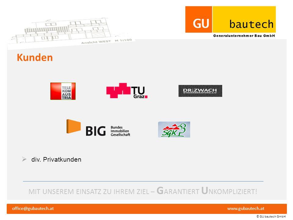 MIT UNSEREM EINSATZ ZU IHREM ZIEL – G ARANTIERT U NKOMPLIZIERT! office@gubautech.atwww.gubautech.at © GU bautech GmbH Kernbereiche - Teil 2 TIEFBAU Ka