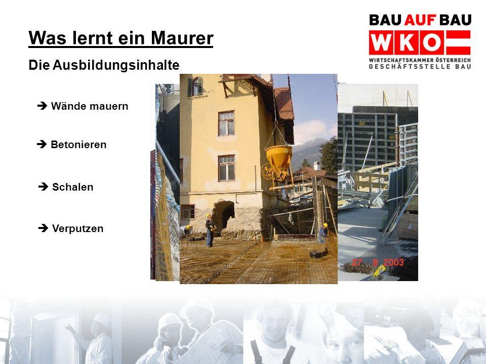 Vorteile der Maurerlehre sehr gute und schnelle Aufstiegsmöglichkeiten 3.