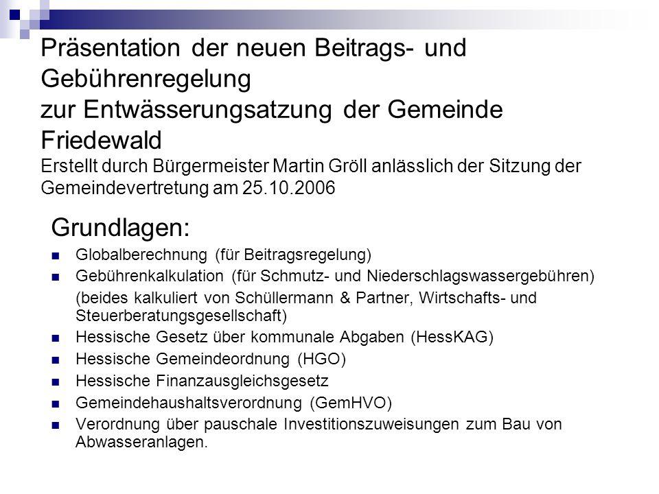 Präsentation der neuen Beitrags- und Gebührenregelung zur Entwässerungsatzung der Gemeinde Friedewald Erstellt durch Bürgermeister Martin Gröll anläss