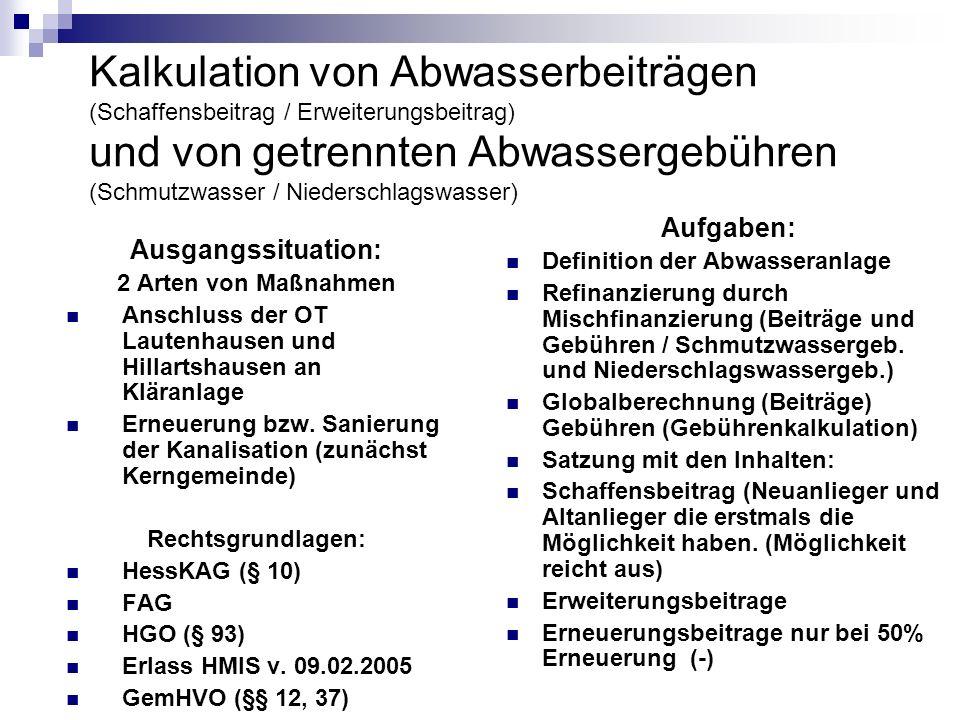 Kalkulation von Abwasserbeiträgen (Schaffensbeitrag / Erweiterungsbeitrag) und von getrennten Abwassergebühren (Schmutzwasser / Niederschlagswasser) A