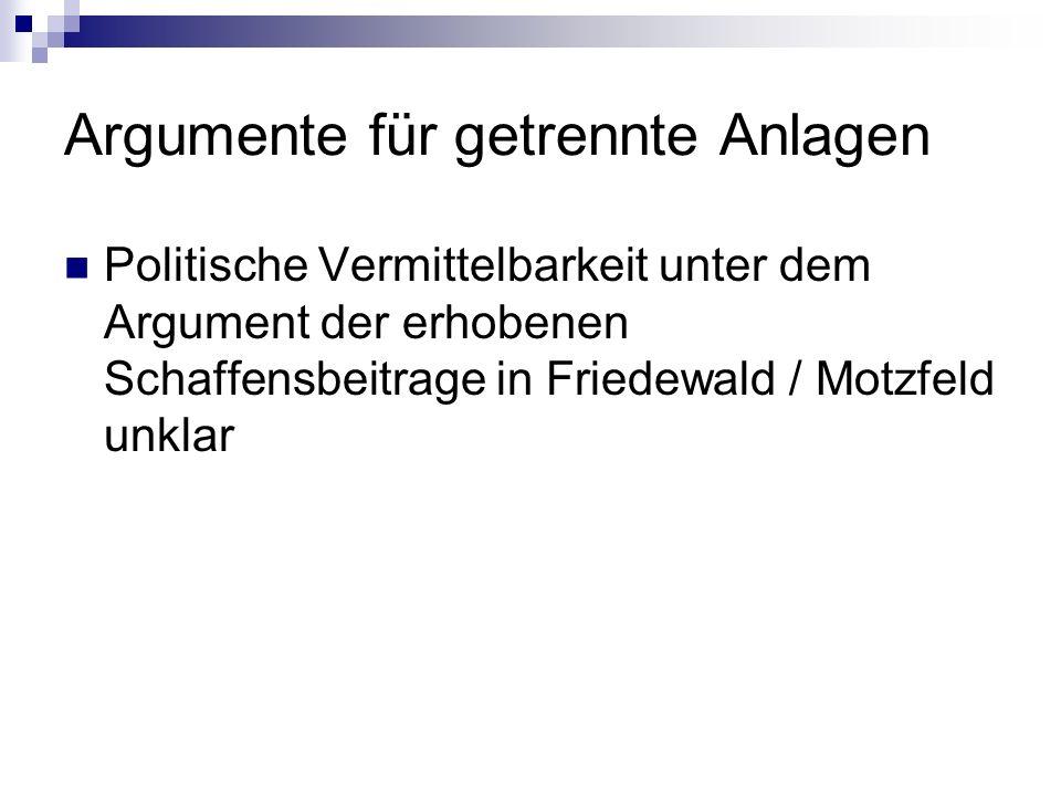 Argumente für getrennte Anlagen Politische Vermittelbarkeit unter dem Argument der erhobenen Schaffensbeitrage in Friedewald / Motzfeld unklar