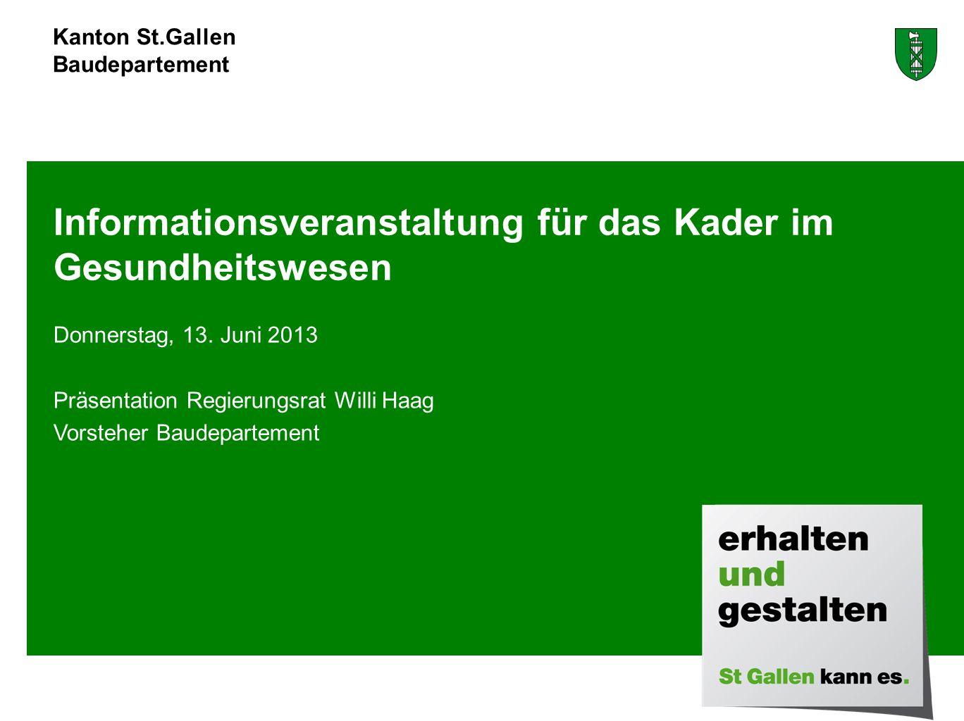 Kanton St.Gallen Baudepartement Donnerstag, 13.
