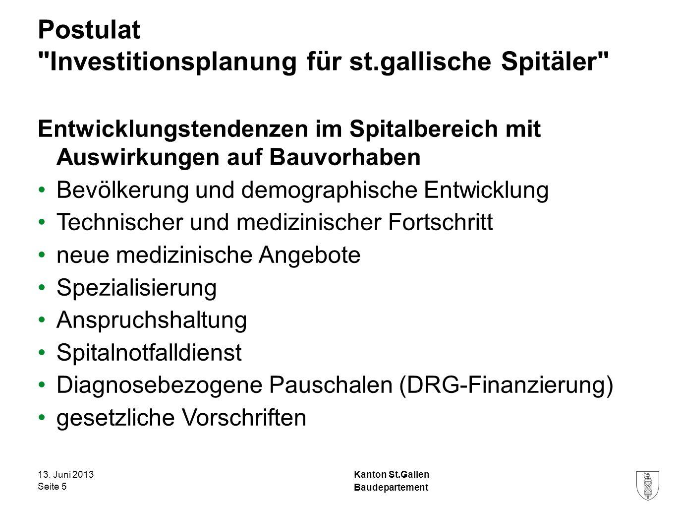 Kanton St.Gallen Ostschweizer Kinderspital (SG, TG, AR, AI, FL) Neubau auf Areal KSSG – 2009 Bedarfsermittlung (11 800 m2 HNF, 80 Betten, 83 Mio.