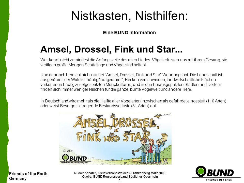Friends of the Earth Germany Rudolf Schäfer, Kreisverband Waldeck-Frankenberg März 2009 Quelle: BUND Regionalverband Südlicher Oberrhein 1 Nistkasten,