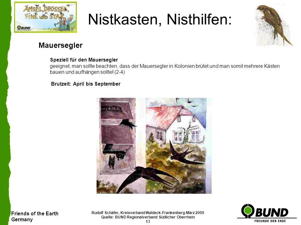 Friends of the Earth Germany Rudolf Schäfer, Kreisverband Waldeck-Frankenberg März 2009 Quelle: BUND Regionalverband Südlicher Oberrhein 13 Nistkasten