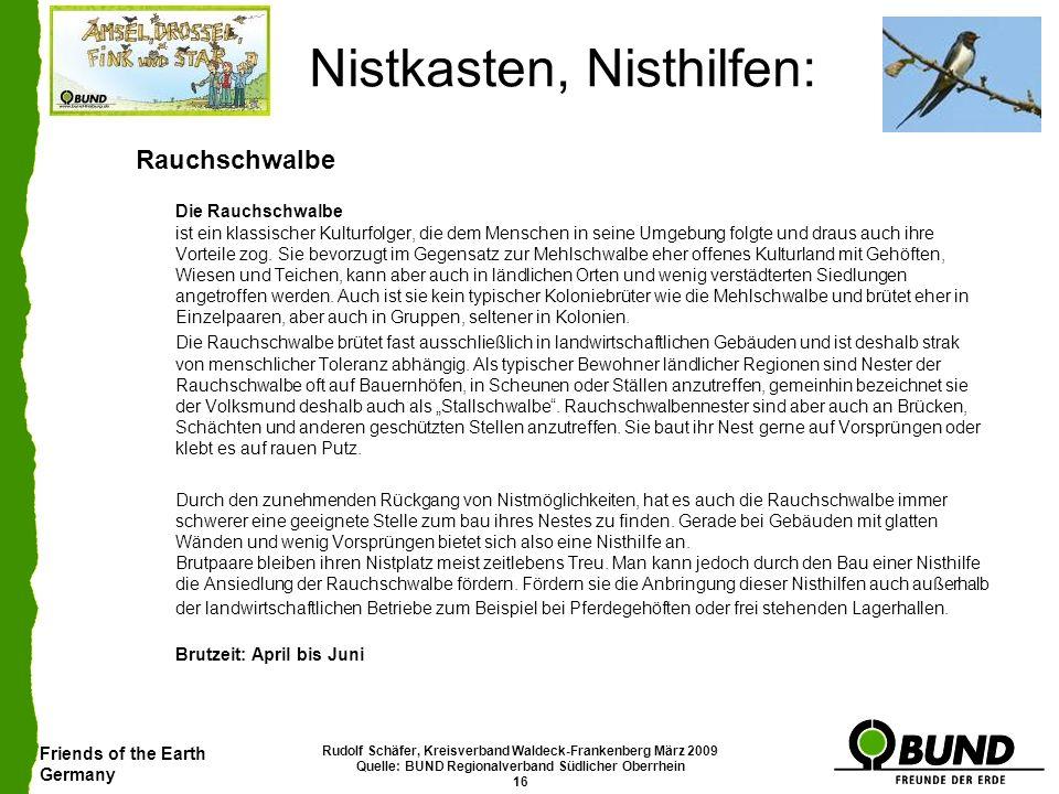 Friends of the Earth Germany Rudolf Schäfer, Kreisverband Waldeck-Frankenberg März 2009 Quelle: BUND Regionalverband Südlicher Oberrhein 16 Nistkasten
