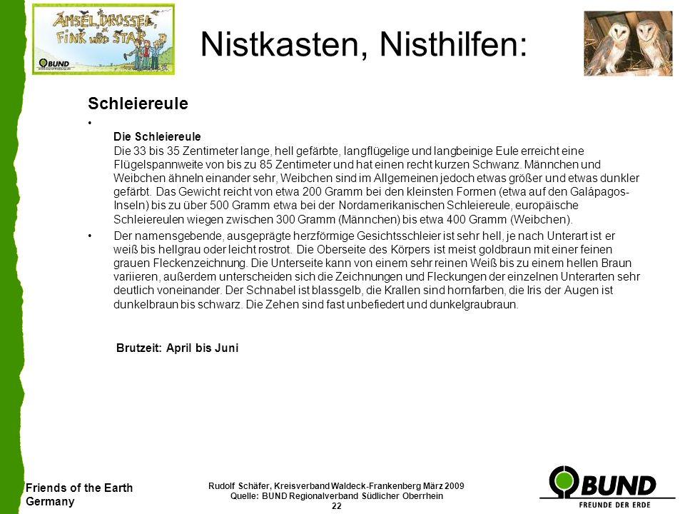 Friends of the Earth Germany Rudolf Schäfer, Kreisverband Waldeck-Frankenberg März 2009 Quelle: BUND Regionalverband Südlicher Oberrhein 22 Nistkasten
