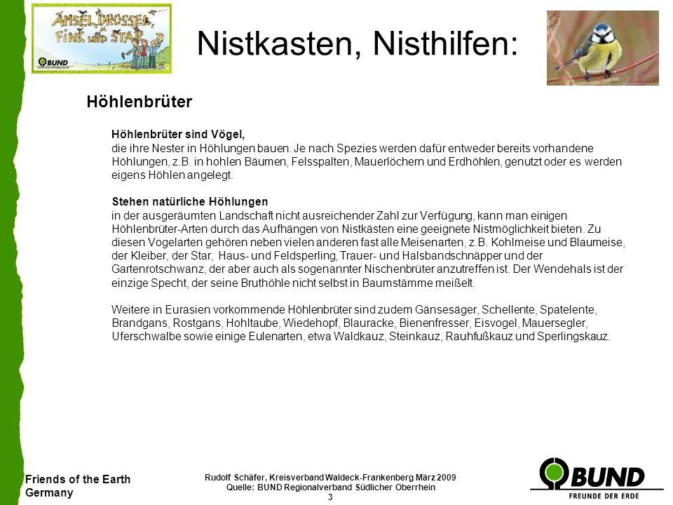 Friends of the Earth Germany Rudolf Schäfer, Kreisverband Waldeck-Frankenberg März 2009 Quelle: BUND Regionalverband Südlicher Oberrhein 3 Nistkasten,
