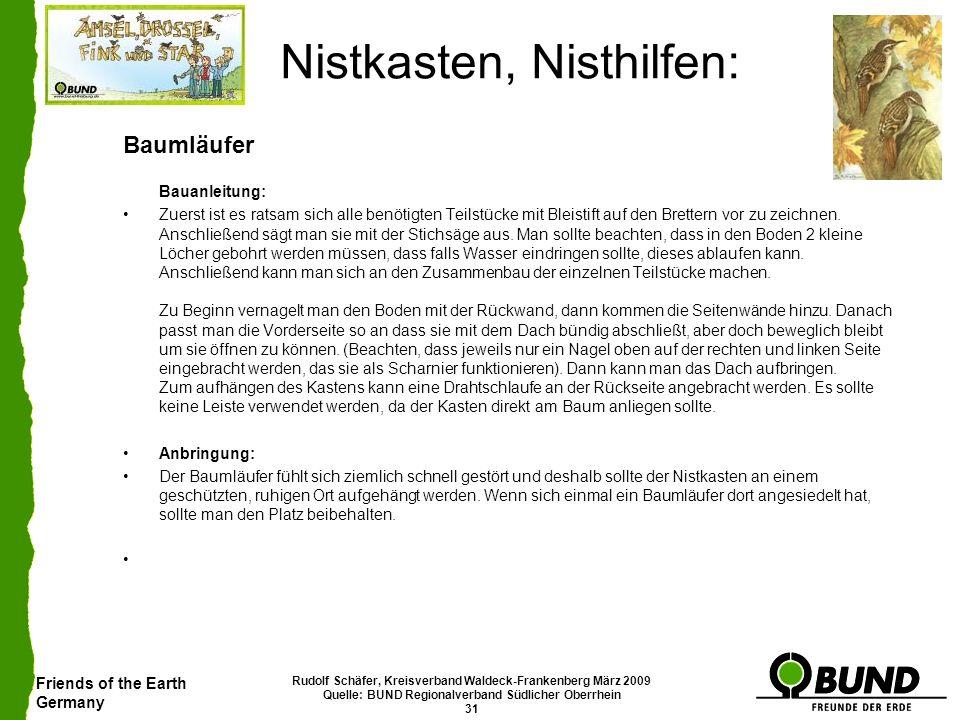 Friends of the Earth Germany Rudolf Schäfer, Kreisverband Waldeck-Frankenberg März 2009 Quelle: BUND Regionalverband Südlicher Oberrhein 31 Nistkasten