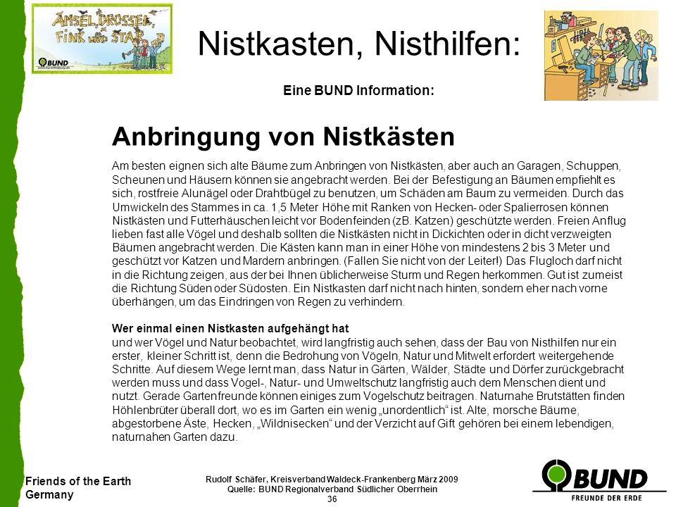 Friends of the Earth Germany Rudolf Schäfer, Kreisverband Waldeck-Frankenberg März 2009 Quelle: BUND Regionalverband Südlicher Oberrhein 36 Nistkasten