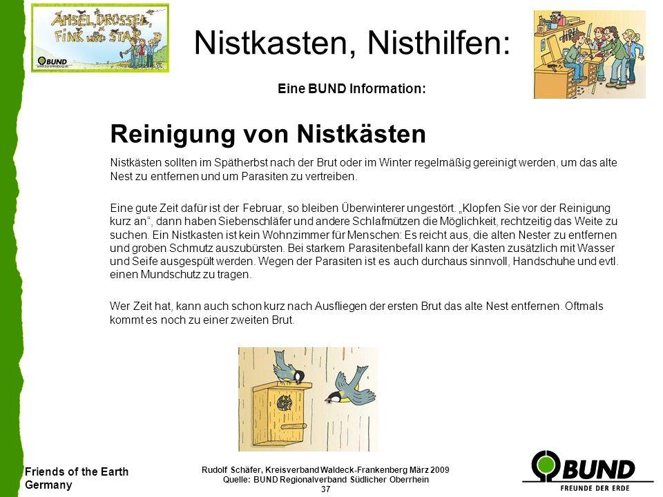 Friends of the Earth Germany Rudolf Schäfer, Kreisverband Waldeck-Frankenberg März 2009 Quelle: BUND Regionalverband Südlicher Oberrhein 37 Nistkasten