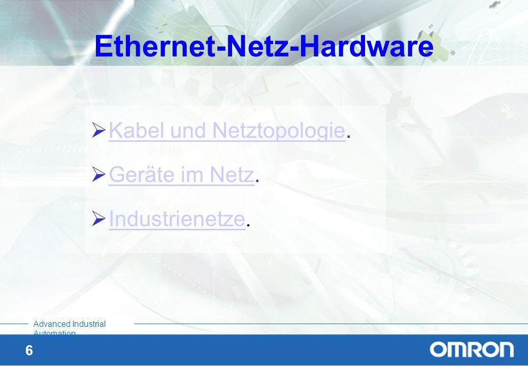 5 Advanced Industrial Automation Ethernet - Eigenschaften Jeder Ethernet-Teilnehmer ist völlig unabhängig Alle Teilnehmer teilen sich das selbe System