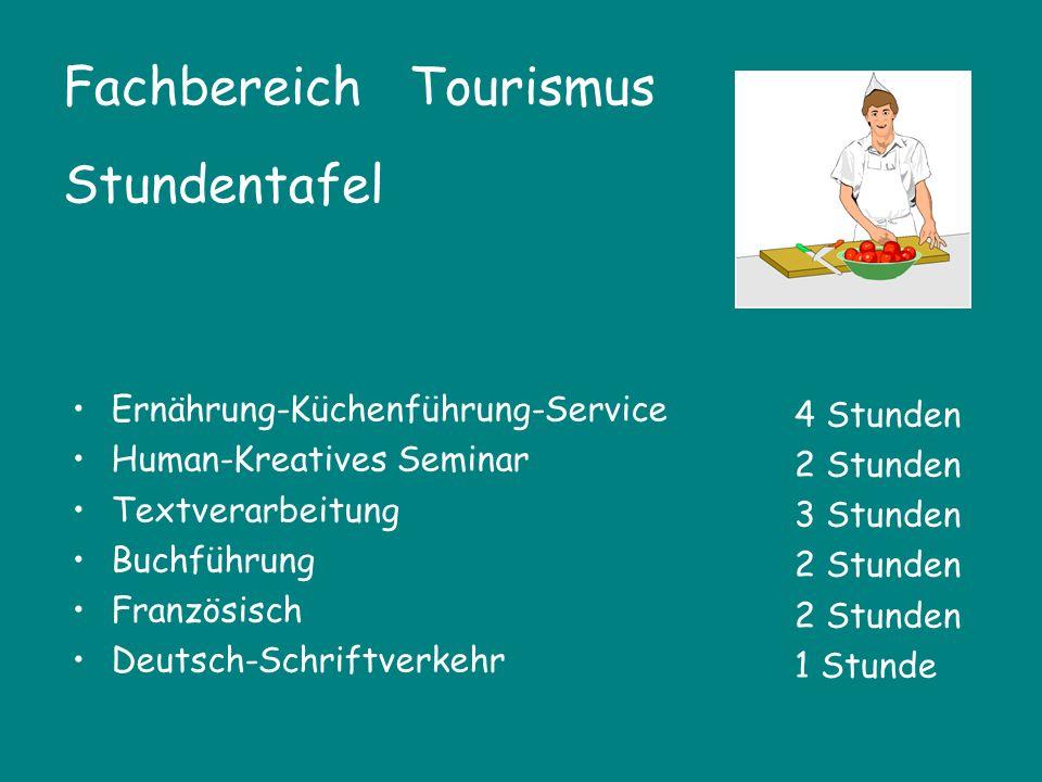 Fachbereich Tourismus Stundentafel Ernährung-Küchenführung-Service Human-Kreatives Seminar Textverarbeitung Buchführung Französisch Deutsch-Schriftver