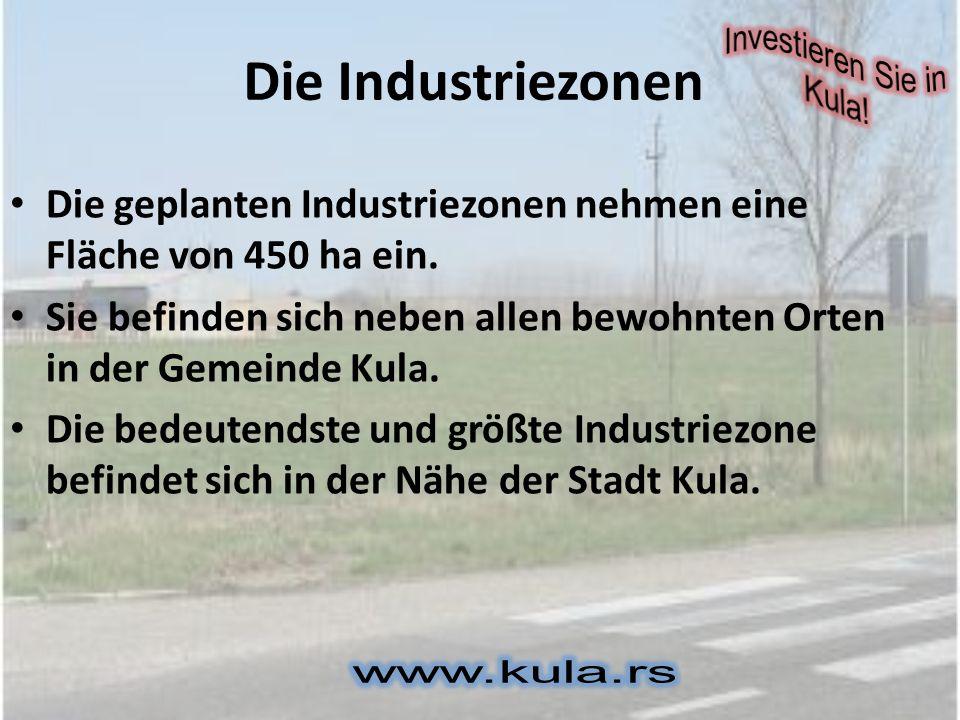 Die Industriezone Kula Die Fläche der Industriezone beträgt 85 ha 85 a und 12 m 2.