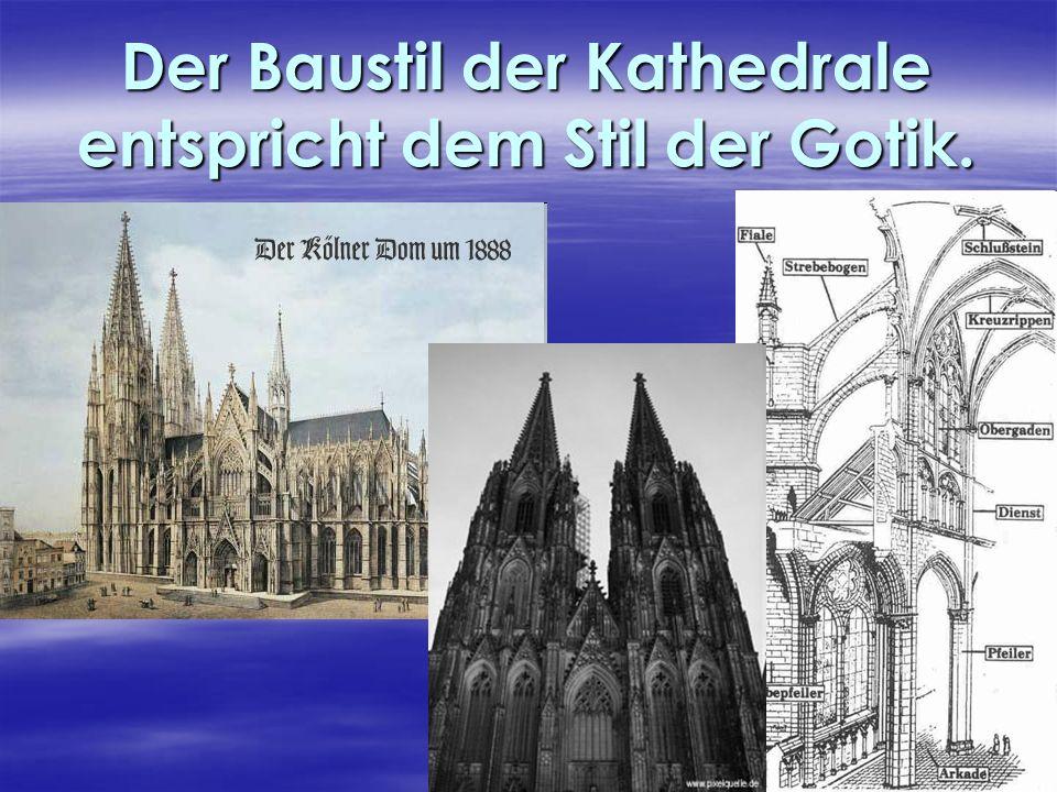 Der Baustil der Kathedrale entspricht dem Stil der Gotik.