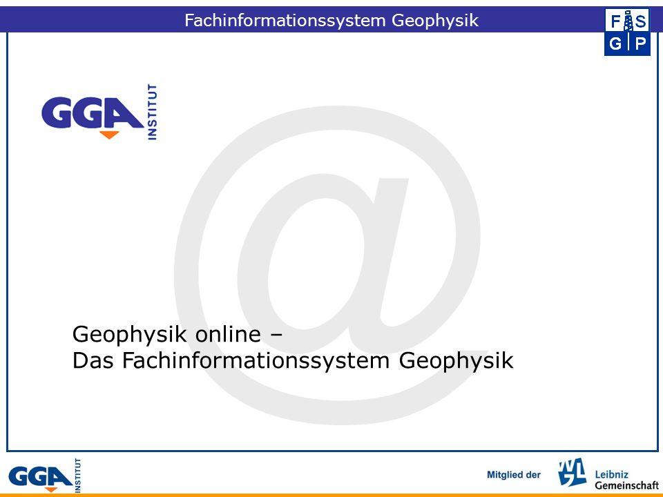 @ Geophysik online – Das Fachinformationssystem Geophysik Fachinformationssystem Geophysik