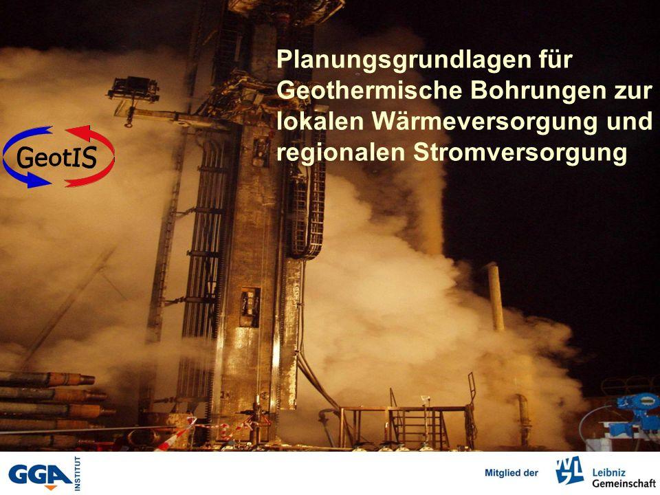 Planungsgrundlagen für Geothermische Bohrungen zur lokalen Wärmeversorgung und regionalen Stromversorgung