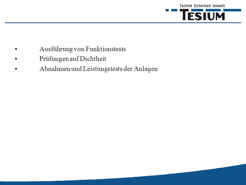Ausführung von Funktionstests Prüfungen auf Dichtheit Abnahmen und Leistungstests der Anlagen