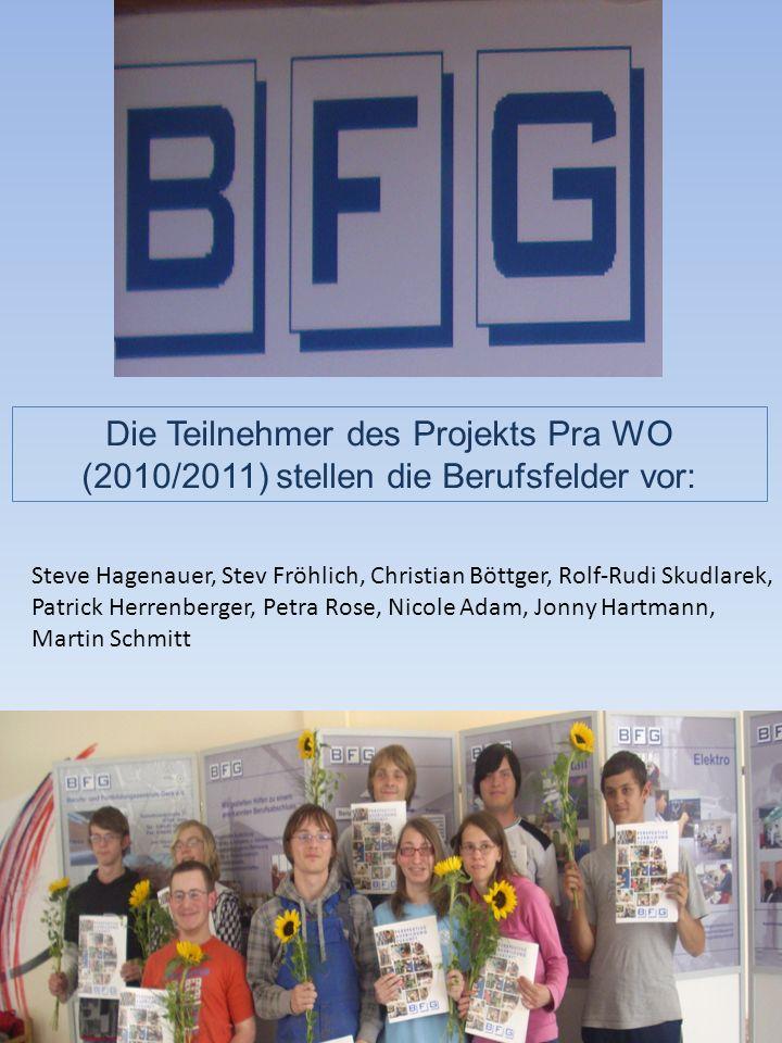 Die Teilnehmer des Projekts Pra WO (2010/2011) stellen die Berufsfelder vor: Steve Hagenauer, Stev Fröhlich, Christian Böttger, Rolf-Rudi Skudlarek, Patrick Herrenberger, Petra Rose, Nicole Adam, Jonny Hartmann, Martin Schmitt
