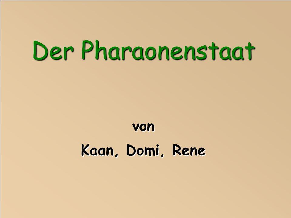 Der Pharaonenstaat von Kaan, Domi, Rene
