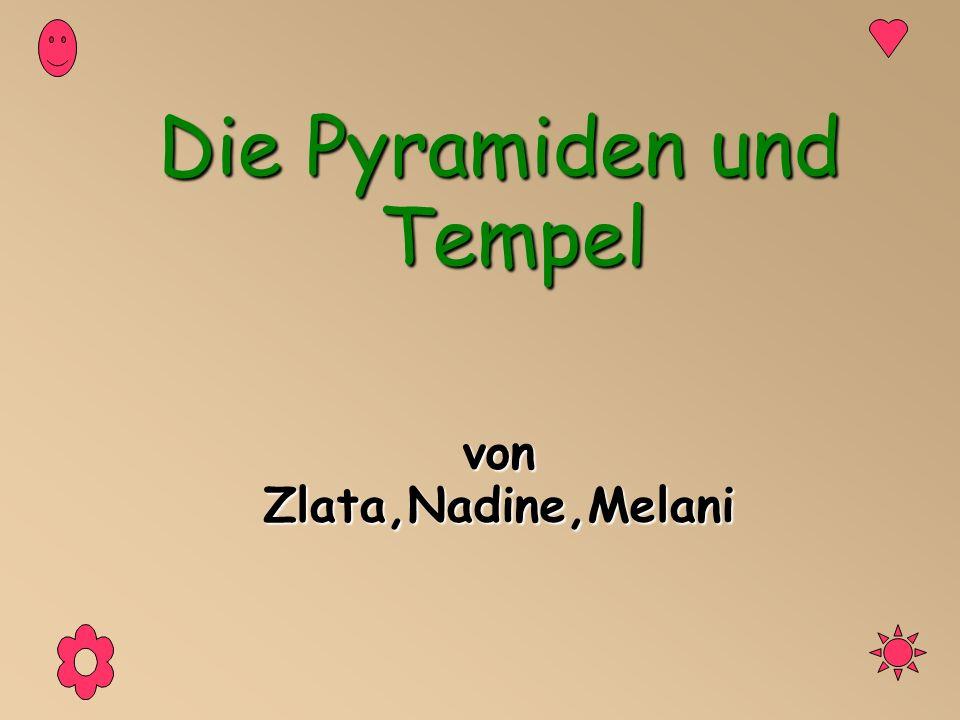 Die Pyramiden und Tempel vonZlata,Nadine,Melani