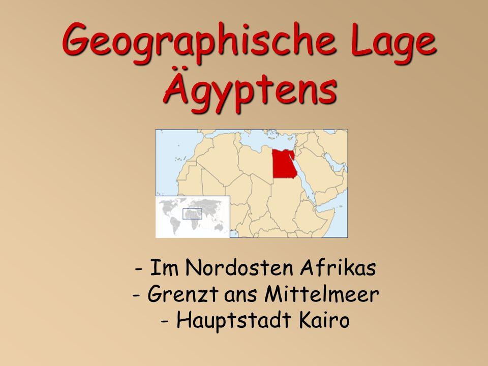 Geographische Lage Ägyptens - Im Nordosten Afrikas - Grenzt ans Mittelmeer - Hauptstadt Kairo