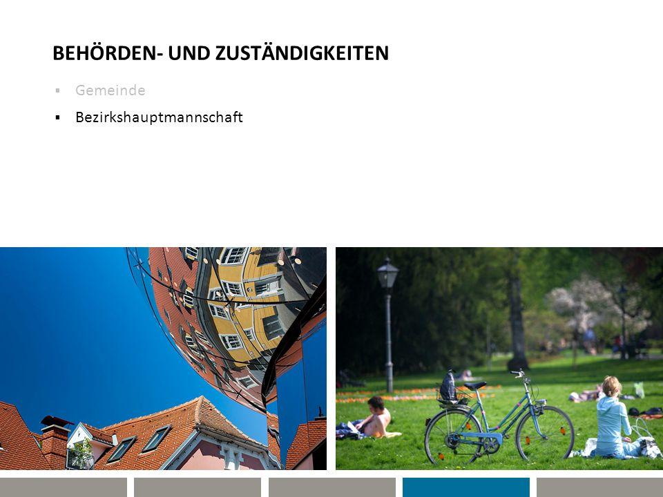 BEHÖRDEN- UND ZUSTÄNDIGKEITEN Gemeinde Bezirkshauptmannschaft