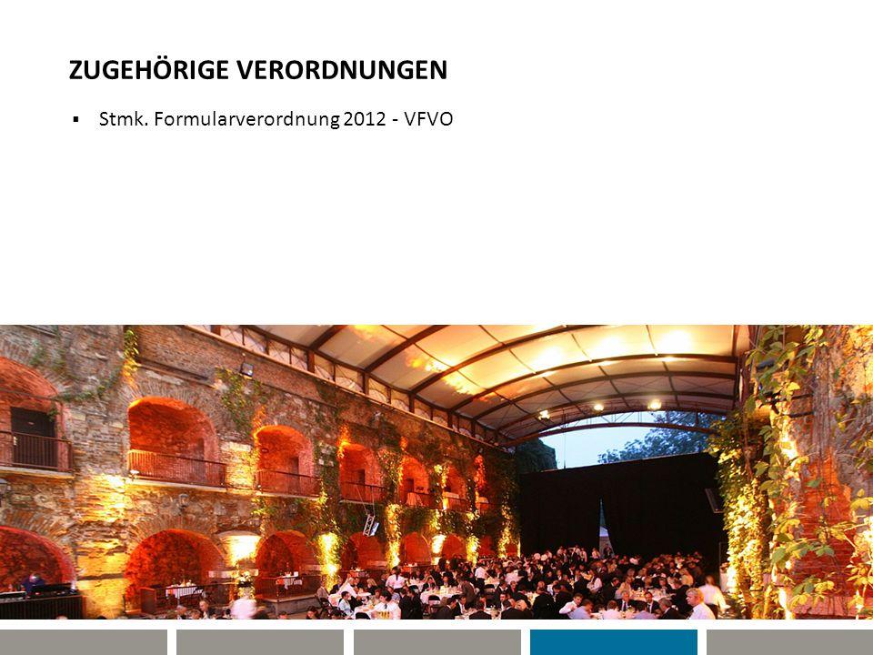 ZUGEHÖRIGE VERORDNUNGEN Stmk. Formularverordnung 2012 - VFVO