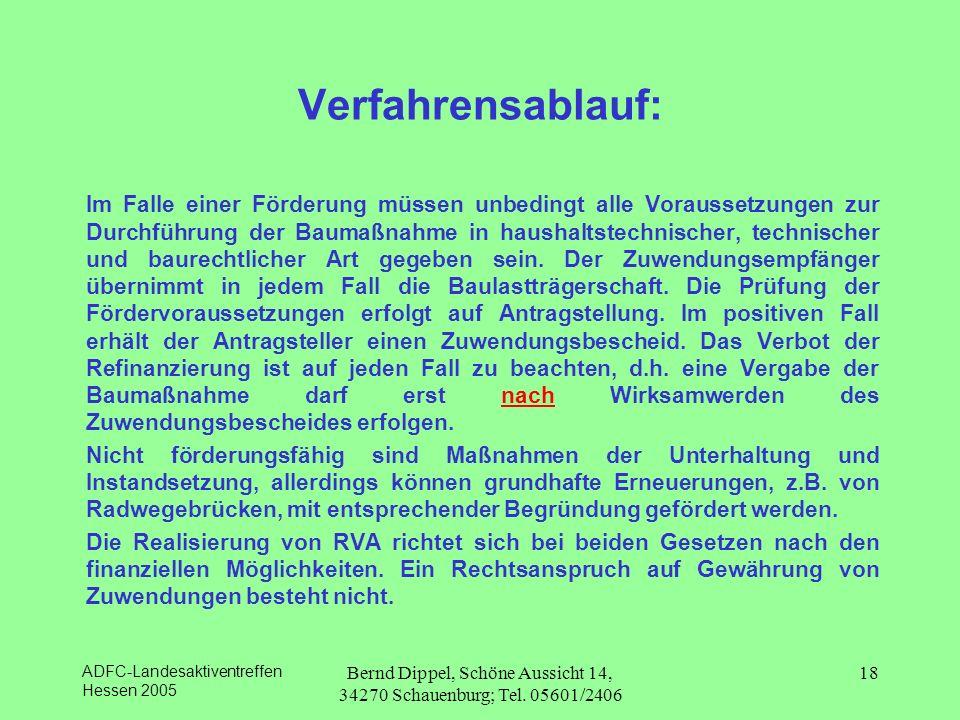 ADFC-Landesaktiventreffen Hessen 2005 Bernd Dippel, Schöne Aussicht 14, 34270 Schauenburg; Tel. 05601/2406 18 Verfahrensablauf: Im Falle einer Förderu