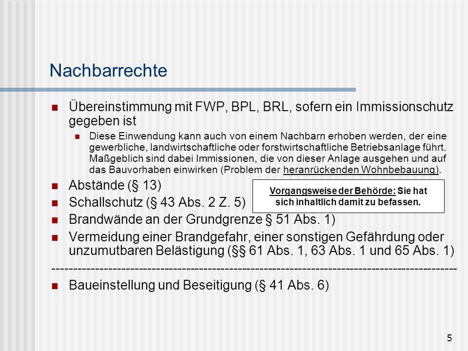 5 Nachbarrechte Übereinstimmung mit FWP, BPL, BRL, sofern ein Immissionschutz gegeben ist Diese Einwendung kann auch von einem Nachbarn erhoben werden