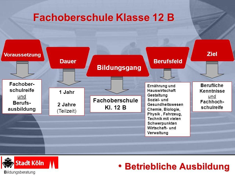 Voraussetzung Dauer Berufsfeld Bildungsgang Ziel Allgemeine Hochschulreife (Fachoberschule Kl.