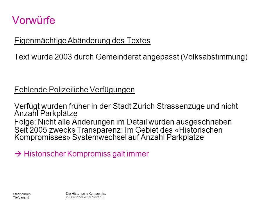 Der Historische Kompromiss 29. Oktober 2010, Seite 18 Stadt Zürich Tiefbauamt Vorwürfe Eigenmächtige Abänderung des Textes Text wurde 2003 durch Gemei
