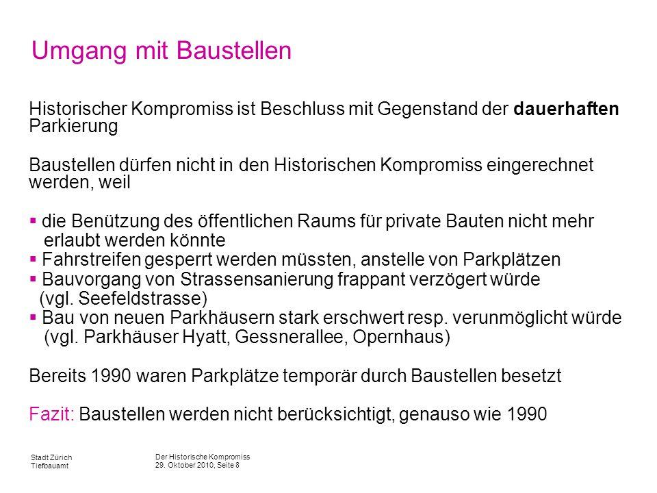 Der Historische Kompromiss 29. Oktober 2010, Seite 8 Stadt Zürich Tiefbauamt Umgang mit Baustellen Historischer Kompromiss ist Beschluss mit Gegenstan