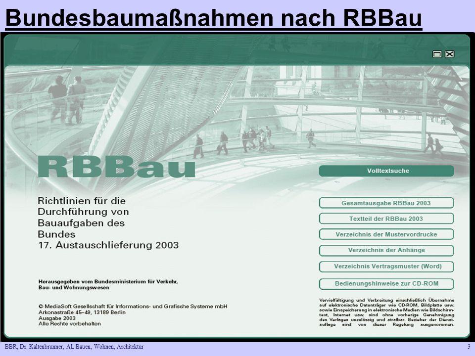 BBR, Dr. Kaltenbrunner, AL Bauen, Wohnen, Architektur3 Bundesbaumaßnahmen nach RBBau