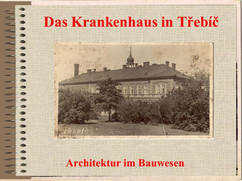 Geschichte der Krankenhauspflege Das erste Krankenhaus in Třebíč stammt aus dem Jahre 1405.