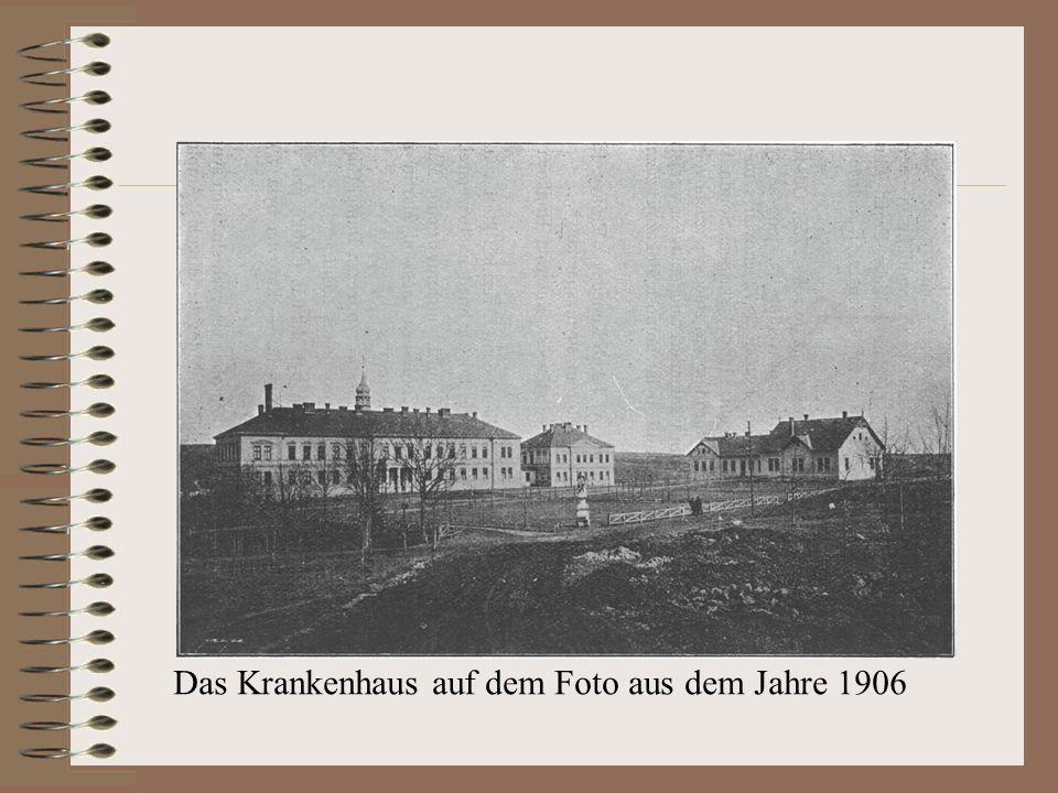 Das Krankenhaus auf dem Foto aus dem Jahre 1906
