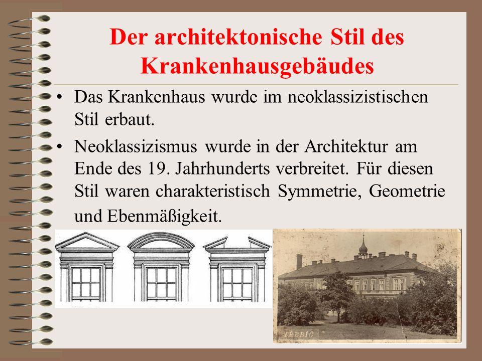 Der architektonische Stil des Krankenhausgebäudes Das Krankenhaus wurde im neoklassizistischen Stil erbaut. Neoklassizismus wurde in der Architektur a