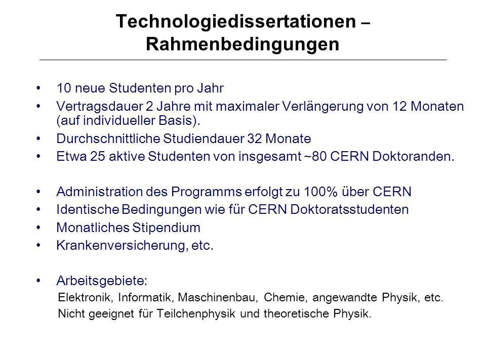 Technologiedissertationen – Rahmenbedingungen 10 neue Studenten pro Jahr Vertragsdauer 2 Jahre mit maximaler Verlängerung von 12 Monaten (auf individu