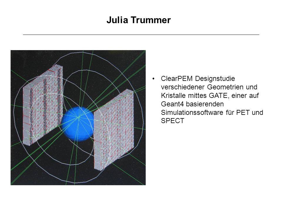 Julia Trummer ClearPEM Designstudie verschiedener Geometrien und Kristalle mittes GATE, einer auf Geant4 basierenden Simulationssoftware für PET und S
