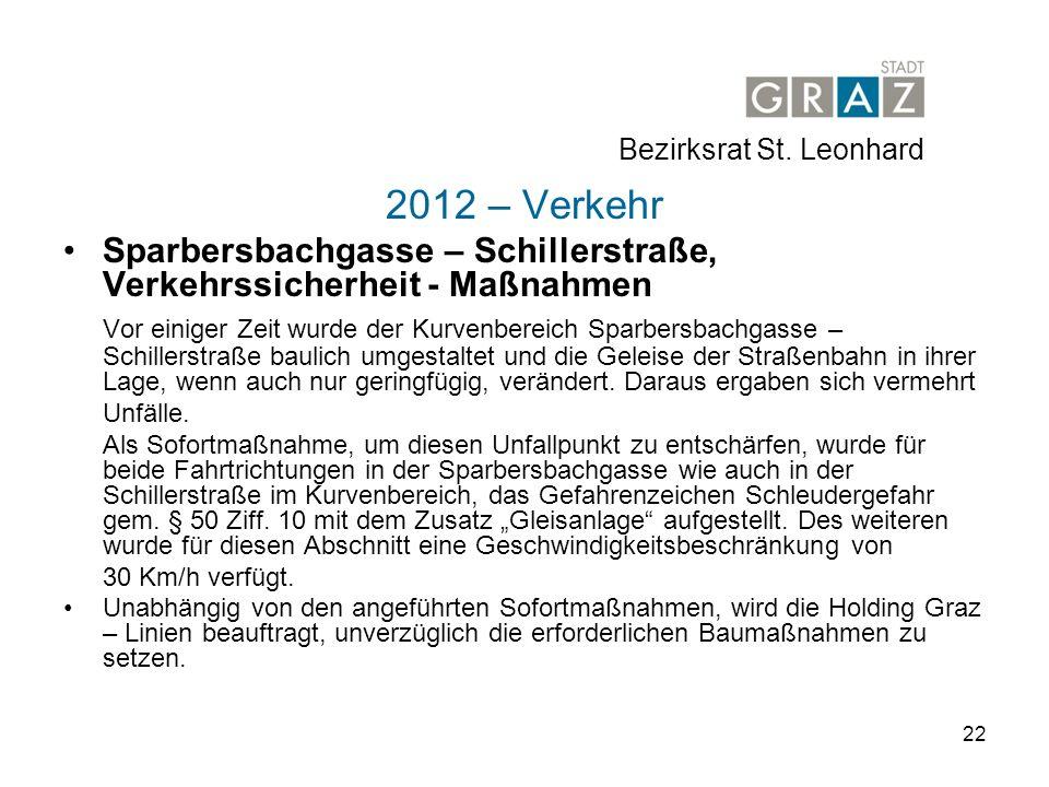 22 2012 – Verkehr Sparbersbachgasse – Schillerstraße, Verkehrssicherheit - Maßnahmen Vor einiger Zeit wurde der Kurvenbereich Sparbersbachgasse – Schillerstraße baulich umgestaltet und die Geleise der Straßenbahn in ihrer Lage, wenn auch nur geringfügig, verändert.