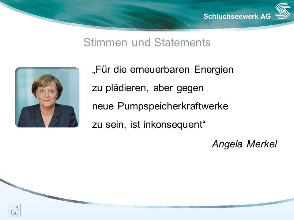 Stimmen und Statements Für die erneuerbaren Energien zu plädieren, aber gegen neue Pumpspeicherkraftwerke zu sein, ist inkonsequent Angela Merkel