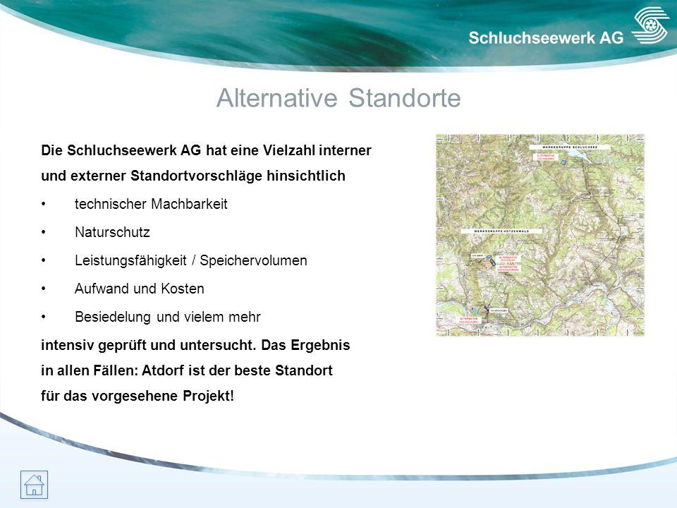 Alternative Standorte Die Schluchseewerk AG hat eine Vielzahl interner und externer Standortvorschläge hinsichtlich technischer Machbarkeit Naturschut